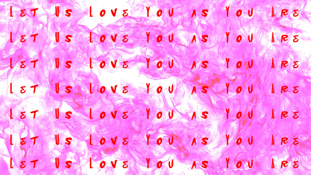 Let Us Love You as You Are zoom background