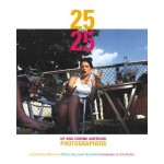 Hill, Iris Tillman. 25 Under 25: American Photographers. New York. Powerhouse, 2004